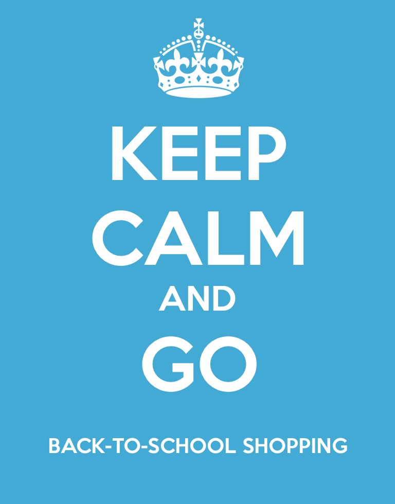 keep calm and go back to school shopping