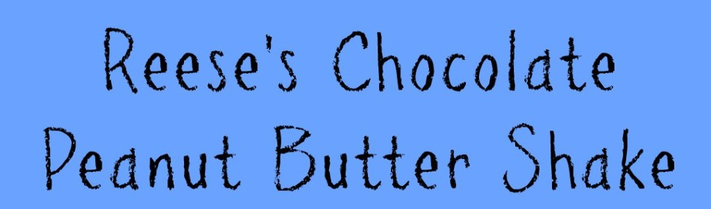 reeses-chocolate-peanut-butter-shake